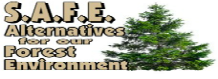 Safe Alternatives for our Forest Environment